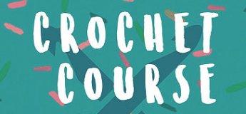 Crochet Beginner Course